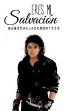 Eres mi salvación (Michael Jackson & tú) by cattakovadloff