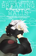Kakashi x Reader -Breaking Down Walls- Book 1 by deaththeanimefan21