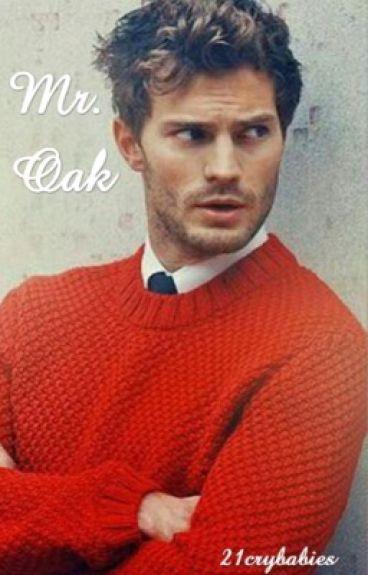 Mr. Oak