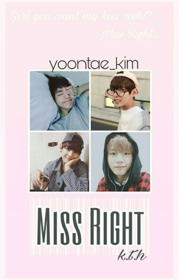 Miss Right [BTS V/ KIM TAEHYUNG FANFIC]