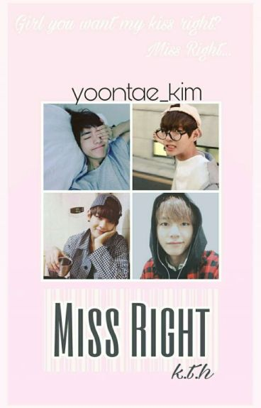 Miss Right [BTS V/ KIM TAEHYUNG FANFIC]