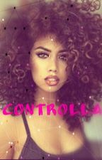 Controlla(#wattys2016) by Qveenmel_