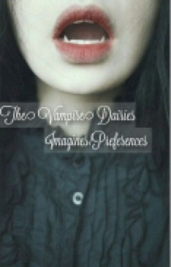 The Vampire Dairies Imagines/Preferences (Wattys2016)