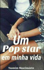 Um Pop Star Em Minha Vida (Completa) by YasminNascimento138