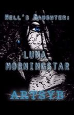Hell's Daughter: Luna Morningstar by ArtsyB