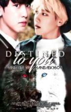 Destined To You ✨ ChanBaek ✨ by Chanbaek1604