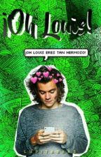¡Oh Louis!  [Stylinson] by LupitaBaas