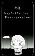 Experiencias Paranormales  by MilkyWinter