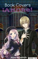 Book Covers Anime [Abierto] by Alice-Gehabich