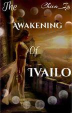 The Awakening of Ivailo  by chica_iz