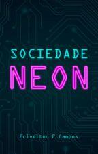 Sociedade Neon by Ervltn
