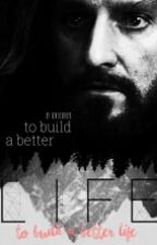 •To Build A Better Life• - Thorin FF by gentleGirlyx