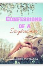 Confessions of a Daydreamer by xXQueenOfDramaXx