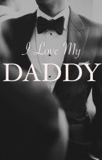 I Love My Daddy by fxckboomer