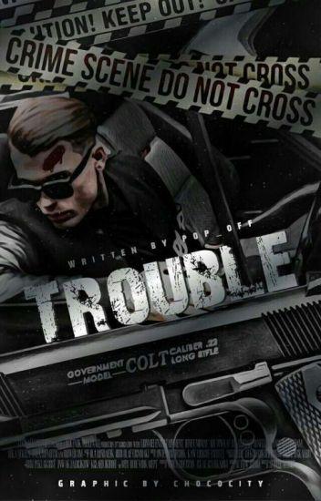 Trouble (Mafia & BWWM)Being EDITED Slowly