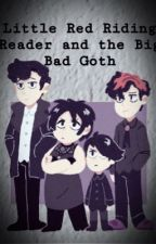 Michael (Curly goth) X Reader- Little Red Reader And The Big Bad Goth by castiels_underwear