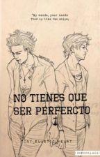 No tienes que ser perfecto by tiny_elastic_heart