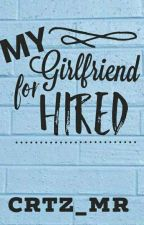 'My GIRLFRIEND For Hired' (Complete) by crtz_mr