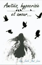 Amitiés, hypocrisie et amour...  by Live_Smile_And_Love