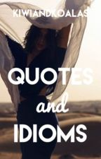 Quotes and Idioms   ✔️ by KiwiAndKoalas