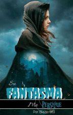 Perseguida Por Su Fantasma by Blaze-983