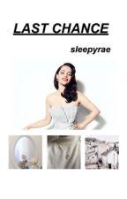 Last Chance ♡ styles ϟ irwin by sleepyrae