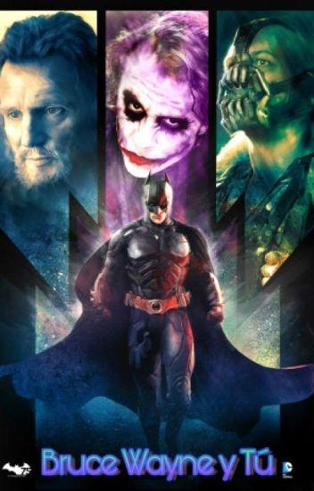 Bruce Wayne Y Tú