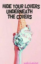 Hide your lovers underneath the covers by snakehabitat_