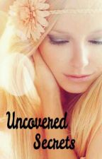 Uncovered Secrets by Rylee_Cedar