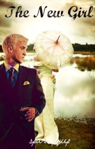 The New Girl (A Draco Malfoy Love Story)