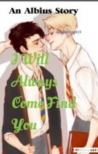 I Will Always Come Find You (Scorbus Fanfic) by alexatennant24