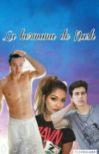 La Hermana De Nash (Cameron Dallas Y Tu) by verizpad