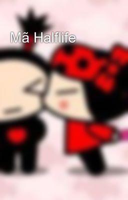 Mã Halflife