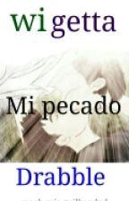 Mi Pecado- Wigetta (Drabble) by MaehMiaGuilly
