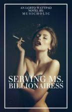 Serving Ms. Billionairess (GxG) by Musicholic