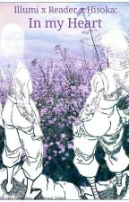 Hisoka x Reader x Illumi : In my Heart by Flyday_Chinatown