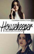 Housekeeper - Camren  by HarmoTrouxaForever