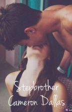 Stepbrother (Cameron Dallas) by EmmaElla790
