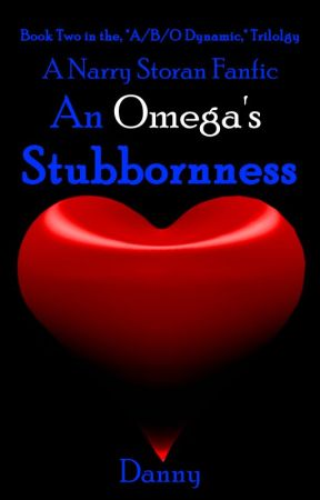 An Omega's Stubbornness (Narry Storan) (Book Two) by YaoiFangirl6