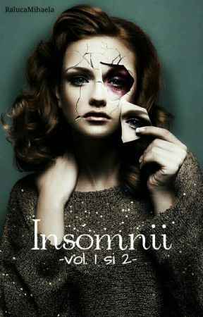 Insomnii |vol.1 si 2| by Edwice0102