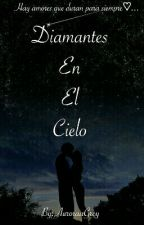Diamantes En El Cielo by AuroraaGrey
