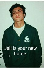 Jail Is Your New Home. by ethan_gray124