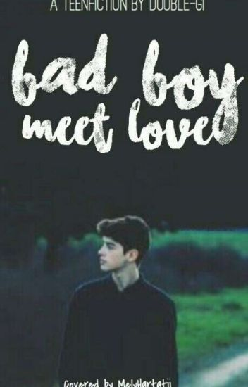 BAD BOY MEET LOVE