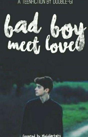 BAD BOY MEET LOVE