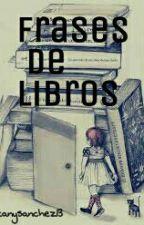 Frases De libros by tanysanchez13