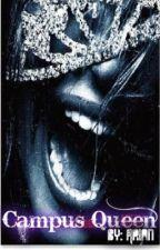 Campus Queen (Book 2) (SUPER SLOW UPDATE) by KiraLicht