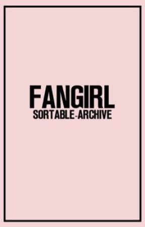 Fangirl  by sortable-archive