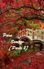 Para  Sempre...     [ Parte 2] by Jujimin13