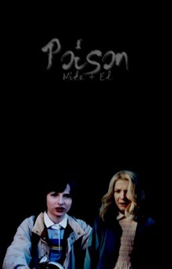 Poison {Mike + El} | #Wattys2016