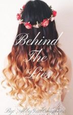 Behind The Lies by AbbyGailChambers